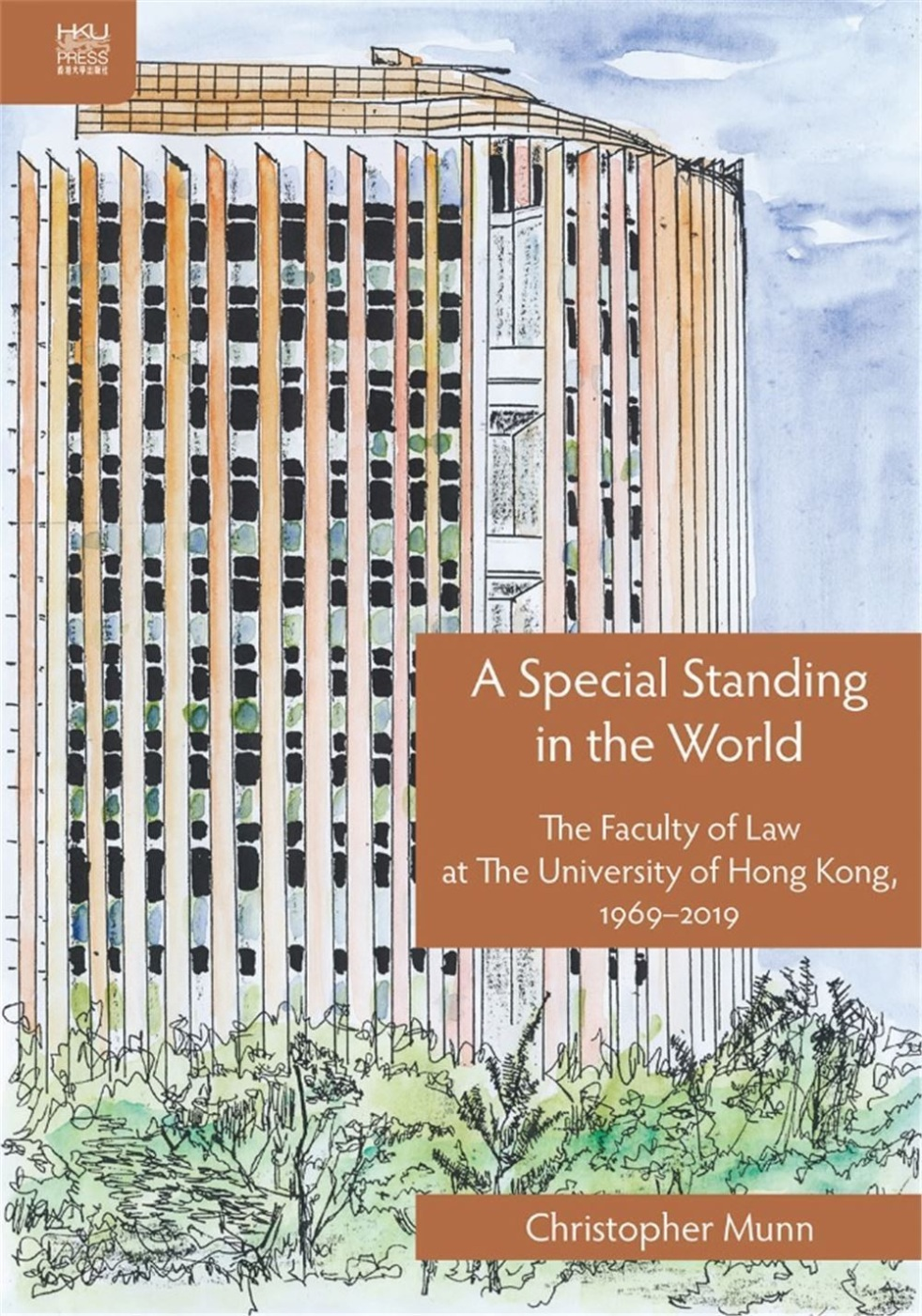 A Special Standing in the World:The Faculty of Law at The University of Hong Kong, 1969–2019