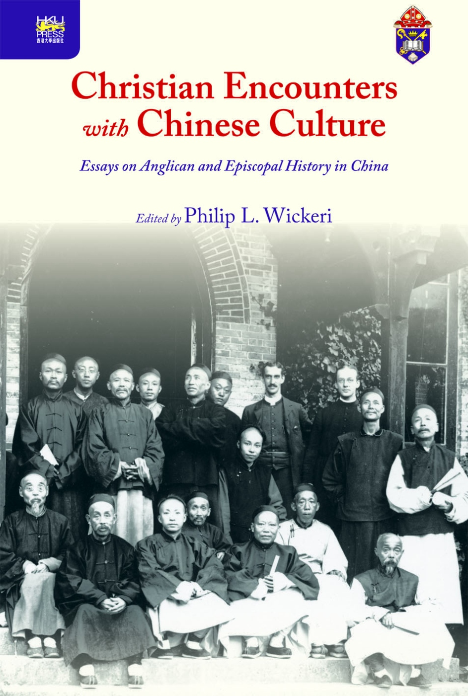 Christian Encounters with Chinese Culture:Essays on Anglican and Episcopal History in China