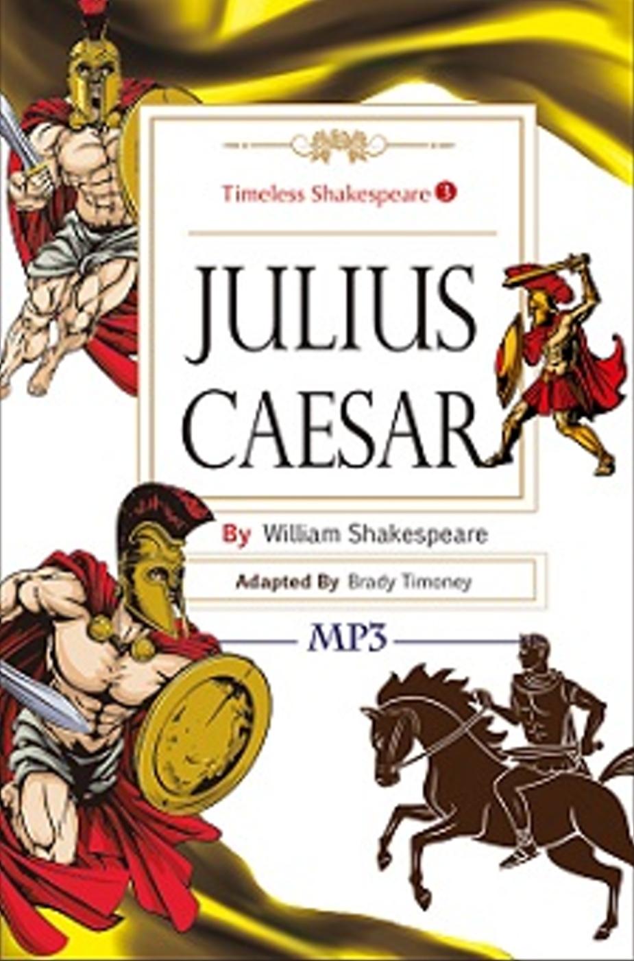 Julius Caesar:Timeless Shakespeare 3(25K彩色+1MP3)